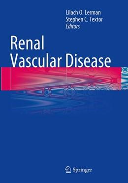 Abbildung von Lerman / Textor   Renal Vascular Disease   Softcover reprint of the original 1st ed. 2014   2016