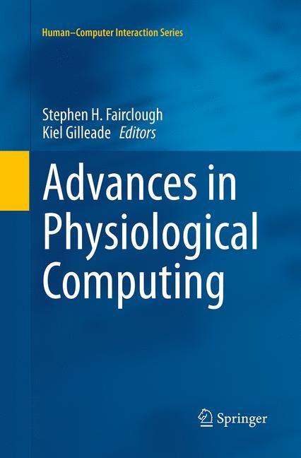 Abbildung von Fairclough / Gilleade | Advances in Physiological Computing | Softcover reprint of the original 1st ed. 2014 | 2016