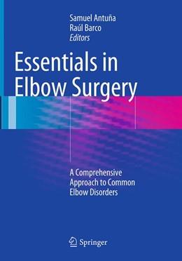 Abbildung von Antuña / Barco | Essentials In Elbow Surgery | Softcover reprint of the original 1st ed. 2014 | 2016