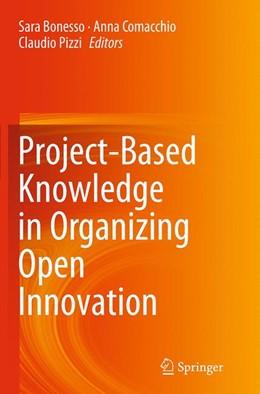 Abbildung von Bonesso / Comacchio / Pizzi | Project-Based Knowledge in Organizing Open Innovation | Softcover reprint of the original 1st ed. 2014 | 2016