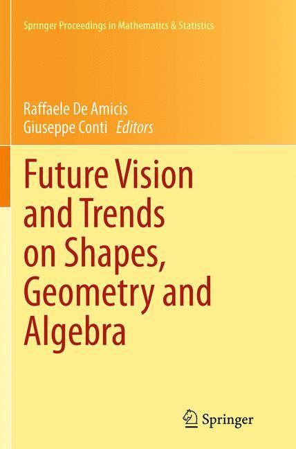 Abbildung von de Amicis / Conti | Future Vision and Trends on Shapes, Geometry and Algebra | Softcover reprint of the original 1st ed. 2014 | 2016