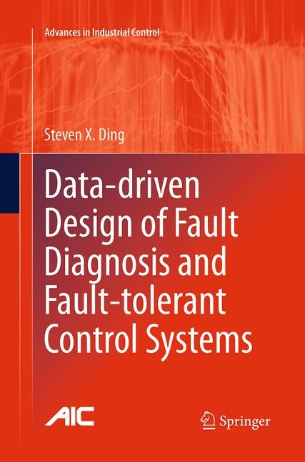 Abbildung von Ding | Data-driven Design of Fault Diagnosis and Fault-tolerant Control Systems | Softcover reprint of the original 1st ed. 2014 | 2016