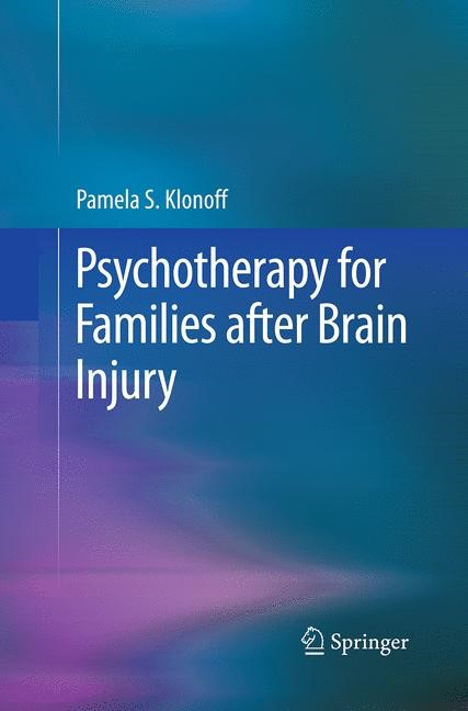Abbildung von Klonoff | Psychotherapy for Families after Brain Injury | Softcover reprint of the original 1st ed. 2014 | 2016