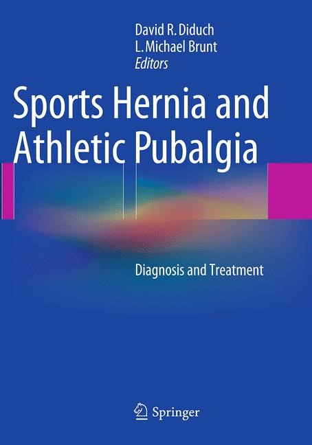 Abbildung von Diduch / Brunt | Sports Hernia and Athletic Pubalgia | Softcover reprint of the original 1st ed. 2014 | 2016