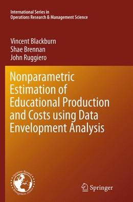 Abbildung von Blackburn / Brennan / Ruggiero | Nonparametric Estimation of Educational Production and Costs using Data Envelopment Analysis | Softcover reprint of the original 1st ed. 2014 | 2016