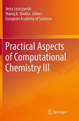 Abbildung von Leszczynski / Shukla | Practical Aspects of Computational Chemistry III | Softcover reprint of the original 1st ed. 2014 | 2016
