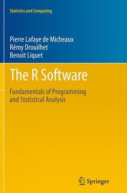 Abbildung von Lafaye de Micheaux / Drouilhet / Liquet | The R Software | Softcover reprint of the original 1st ed. 2013 | 2016 | Fundamentals of Programming an... | 40