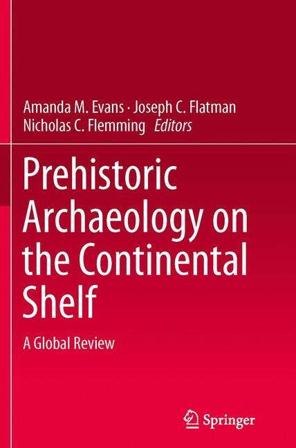 Abbildung von Evans / Flatman / Flemming | Prehistoric Archaeology on the Continental Shelf | Softcover reprint of the original 1st ed. 2014 | 2016