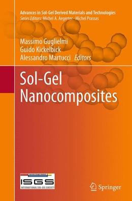 Abbildung von Guglielmi / Kickelbick / Martucci | Sol-Gel Nanocomposites | Softcover reprint of the original 1st ed. 2014 | 2016