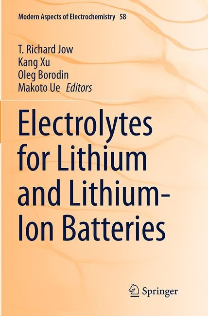 Abbildung von Jow / Xu / Borodin / Ue | Electrolytes for Lithium and Lithium-Ion Batteries | Softcover reprint of the original 1st ed. 2014 | 2016