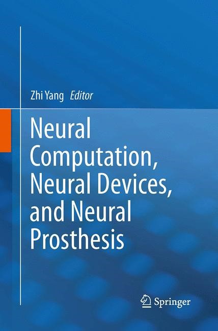 Abbildung von Yang | Neural Computation, Neural Devices, and Neural Prosthesis | Softcover reprint of the original 1st ed. 2014 | 2016