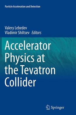Abbildung von Lebedev / Shiltsev | Accelerator Physics at the Tevatron Collider | Softcover reprint of the original 1st ed. 2014 | 2016
