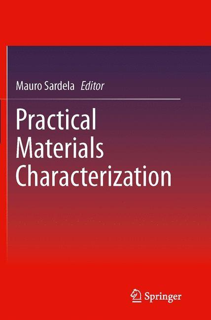 Abbildung von Sardela   Practical Materials Characterization   Softcover reprint of the original 1st ed. 2014   2016