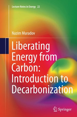 Abbildung von Muradov | Liberating Energy from Carbon: Introduction to Decarbonization | Softcover reprint of the original 1st ed. 2014 | 2016 | 22