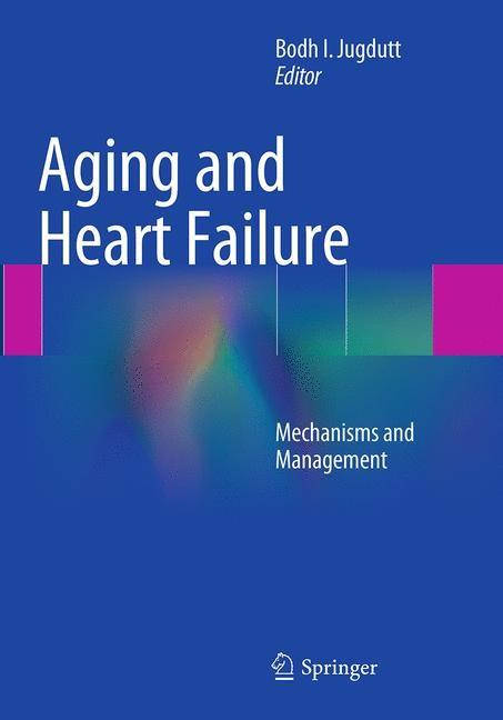 Abbildung von Jugdutt   Aging and Heart Failure   Softcover reprint of the original 1st ed. 2014   2016
