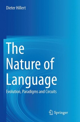 Abbildung von Hillert | The Nature of Language | Softcover reprint of the original 1st ed. 2014 | 2016