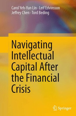 Abbildung von Lin / Edvinsson / Chen | Navigating Intellectual Capital After the Financial Crisis | Softcover reprint of the original 1st ed. 2014 | 2016