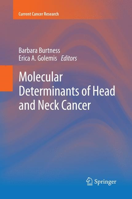 Abbildung von Burtness / Golemis | Molecular Determinants of Head and Neck Cancer | Softcover reprint of the original 1st ed. 2014 | 2016