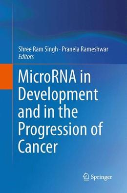 Abbildung von Singh / Rameshwar | MicroRNA in Development and in the Progression of Cancer | Softcover reprint of the original 1st ed. 2014 | 2016