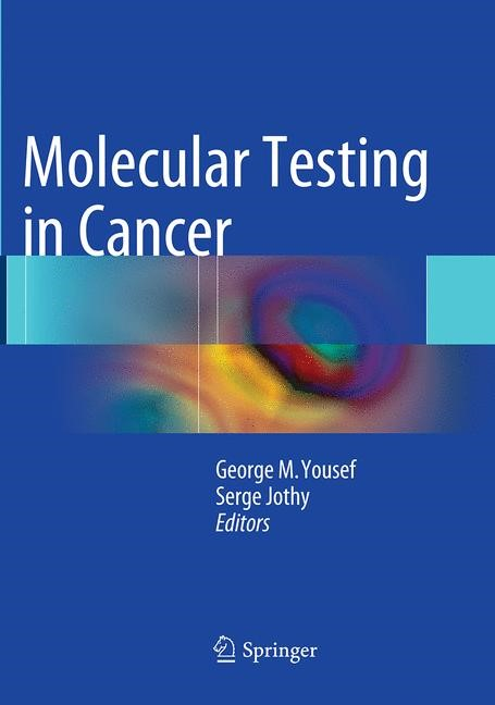 Abbildung von Yousef / Jothy | Molecular Testing in Cancer | Softcover reprint of the original 1st ed. 2014 | 2016