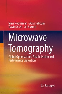 Abbildung von Noghanian / Sabouni / Desell | Microwave Tomography | Softcover reprint of the original 1st ed. 2014 | 2016 | Global Optimization, Paralleli...