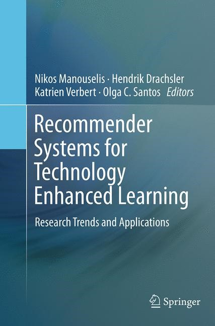 Abbildung von Manouselis / Drachsler / Verbert / Santos | Recommender Systems for Technology Enhanced Learning | Softcover reprint of the original 1st ed. 2014 | 2016