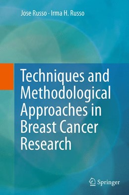 Abbildung von Russo | Techniques and Methodological Approaches in Breast Cancer Research | Softcover reprint of the original 1st ed. 2014 | 2016