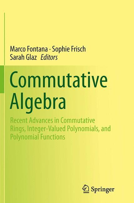 Abbildung von Fontana / Frisch / Glaz | Commutative Algebra | Softcover reprint of the original 1st ed. 2014 | 2016