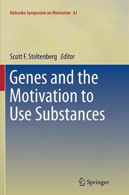 Abbildung von Stoltenberg | Genes and the Motivation to Use Substances | Softcover reprint of the original 1st ed. 2014 | 2016 | 61