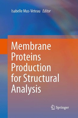 Abbildung von Mus-Veteau | Membrane Proteins Production for Structural Analysis | Softcover reprint of the original 1st ed. 2014 | 2016