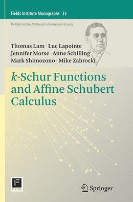 Abbildung von Lam / Lapointe / Morse | k-Schur Functions and Affine Schubert Calculus | Softcover reprint of the original 1st ed. 2014 | 2016 | 33