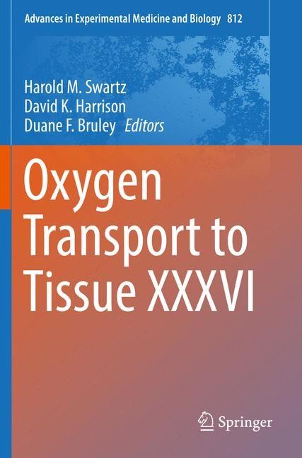 Abbildung von Swartz / Harrison / Bruley | Oxygen Transport to Tissue XXXVI | Softcover reprint of the original 1st ed. 2014 | 2016