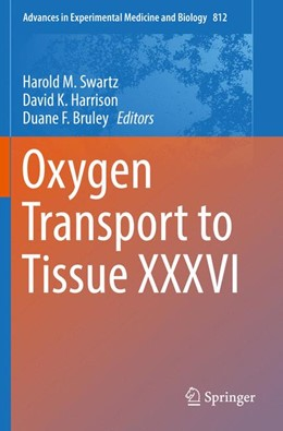 Abbildung von Swartz / Harrison / Bruley | Oxygen Transport to Tissue XXXVI | Softcover reprint of the original 1st ed. 2014 | 2016 | 812