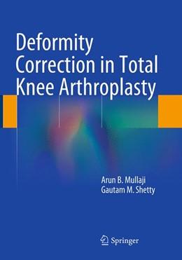 Abbildung von Mullaji / Shetty | Deformity Correction in Total Knee Arthroplasty | Softcover reprint of the original 1st ed. 2014 | 2016