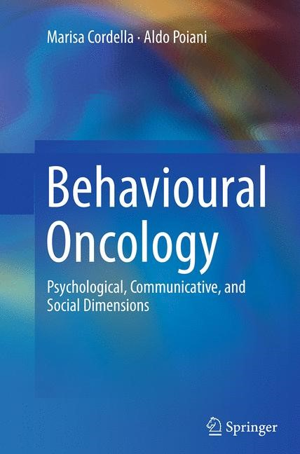Abbildung von Cordella / Poiani | Behavioural Oncology | Softcover reprint of the original 1st ed. 2014 | 2016