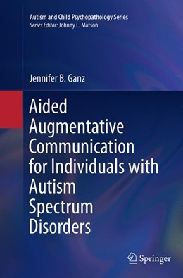 Abbildung von Ganz | Aided Augmentative Communication for Individuals with Autism Spectrum Disorders | Softcover reprint of the original 1st ed. 2014 | 2016