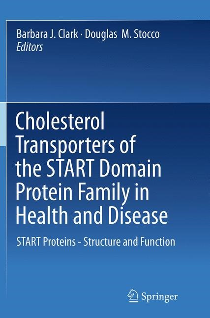 Abbildung von Clark / Stocco | Cholesterol Transporters of the START Domain Protein Family in Health and Disease | Softcover reprint of the original 1st ed. 2014 | 2016