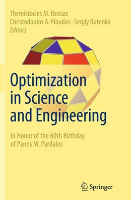 Abbildung von Rassias / Floudas / Butenko | Optimization in Science and Engineering | Softcover reprint of the original 1st ed. 2014 | 2016 | In Honor of the 60th Birthday ...