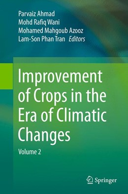 Abbildung von Ahmad / Wani / Azooz / Phan Tran | Improvement of Crops in the Era of Climatic Changes | Softcover reprint of the original 1st ed. 2014 | 2016 | Volume 2