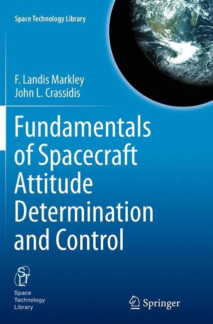 Abbildung von Markley / Crassidis | Fundamentals of Spacecraft Attitude Determination and Control | Softcover reprint of the original 1st ed. 2014 | 2016