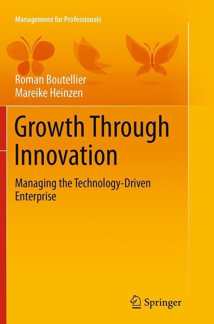 Abbildung von Boutellier / Heinzen | Growth Through Innovation | Softcover reprint of the original 1st ed. 2014 | 2016