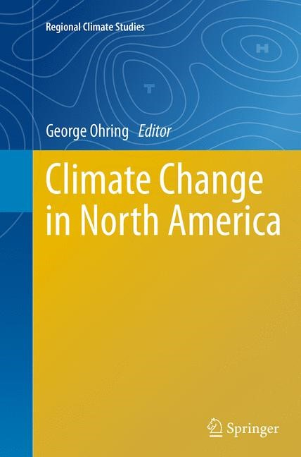 Climate Change in North America | Ohring | Softcover reprint of the original 1st ed. 2014, 2016 | Buch (Cover)