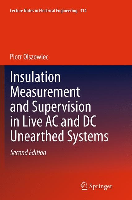 Insulation Measurement and Supervision in Live AC and DC Unearthed Systems | Olszowiec | Softcover reprint of the original 2nd ed. 2014, 2016 | Buch (Cover)