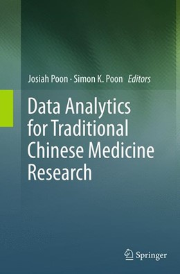 Abbildung von Poon / K. Poon   Data Analytics for Traditional Chinese Medicine Research   Softcover reprint of the original 1st ed. 2014   2016