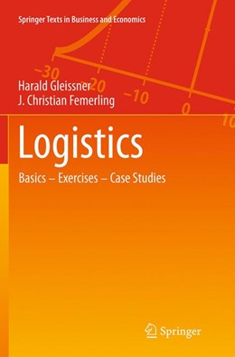 Abbildung von Gleissner / Femerling | Logistics | Softcover reprint of the original 1st ed. 2013 | 2016 | Basics — Exercises — Case Stud...