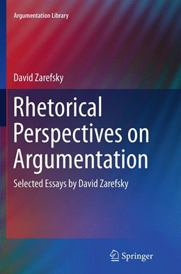 Abbildung von Zarefsky | Rhetorical Perspectives on Argumentation | Softcover reprint of the original 1st ed. 2014 | 2016 | Selected Essays by David Zaref... | 24