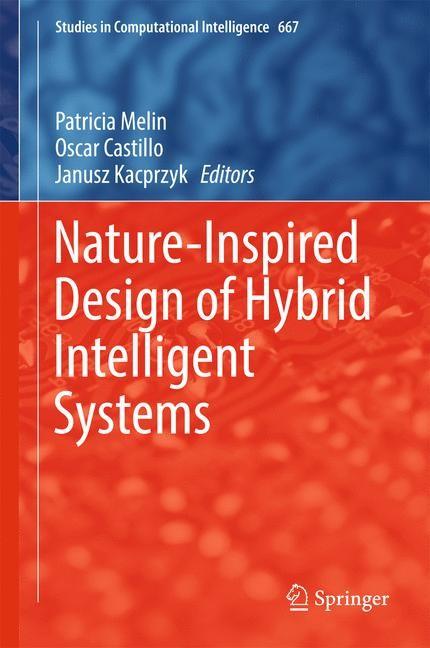 Abbildung von Melin / Castillo / Kacprzyk | Nature-Inspired Design of Hybrid Intelligent Systems | 1st ed. 2017 | 2016