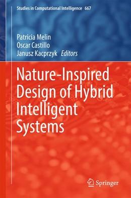 Abbildung von Melin / Castillo / Kacprzyk   Nature-Inspired Design of Hybrid Intelligent Systems   1st ed. 2017   2016   667