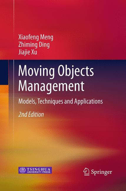 Abbildung von Meng / Ding / Xu | Moving Objects Management | Softcover reprint of the original 2nd ed. 2014 | 2016