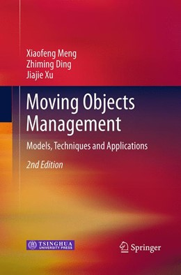 Abbildung von Meng / Ding / Xu | Moving Objects Management | Softcover reprint of the original 2nd ed. 2014 | 2016 | Models, Techniques and Applica...